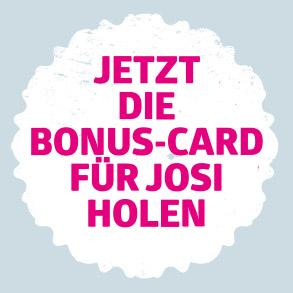 Bonus Card im Josi
